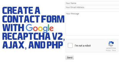 Create a Contact Form With reCAPTCHA AJAX and PHP